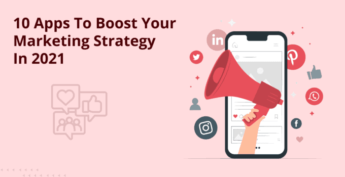 Apps To Boost Your Marketing Strategy
